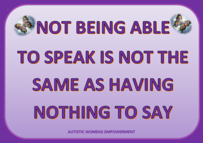 NOT BEING ABLE TO SPEAK IS NOT THE SAME HAVING NOTHING TO SAY